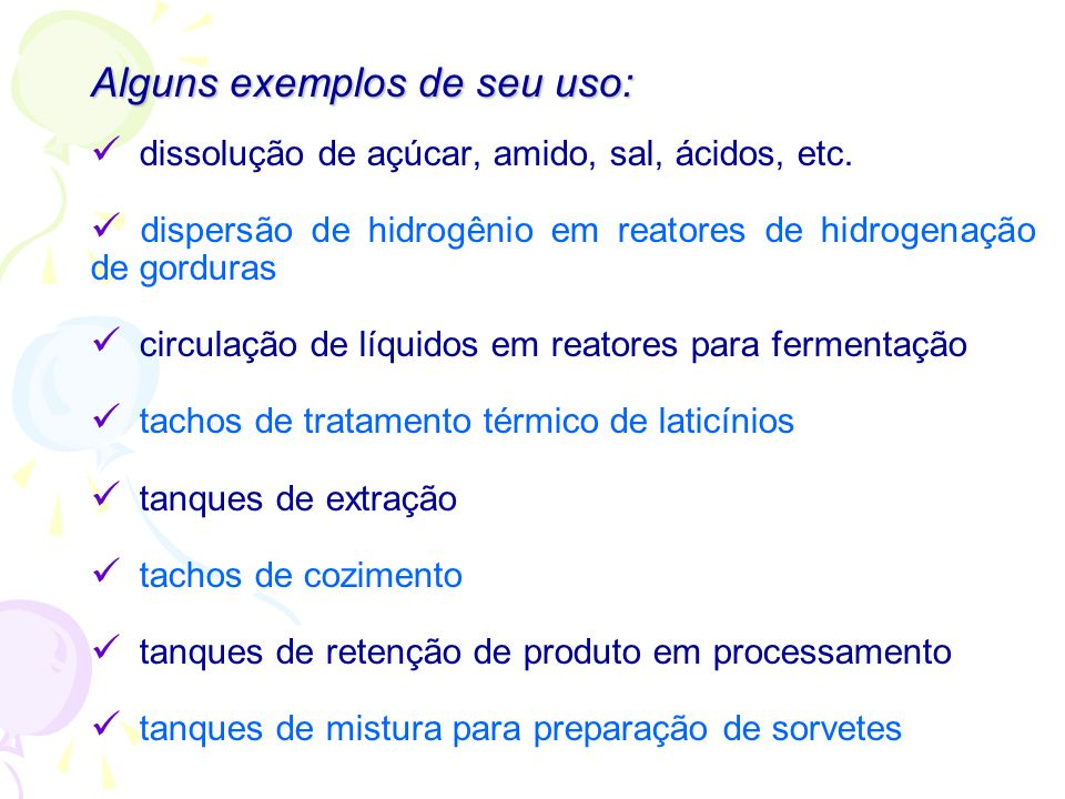 Alguns exemplos de seu uso: