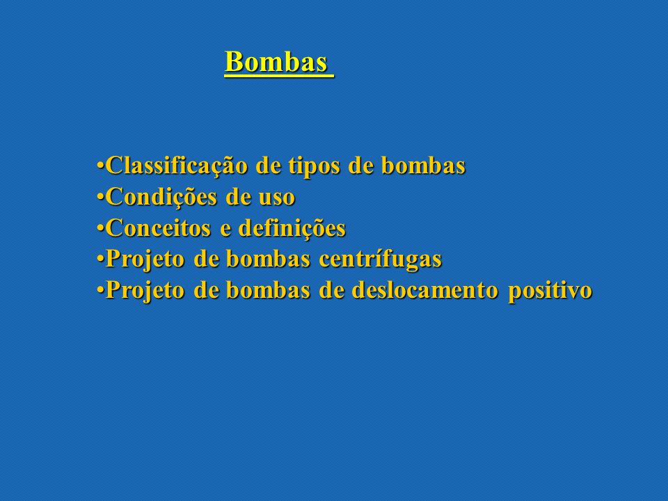 Bombas Classificação de tipos de bombas Condições de uso