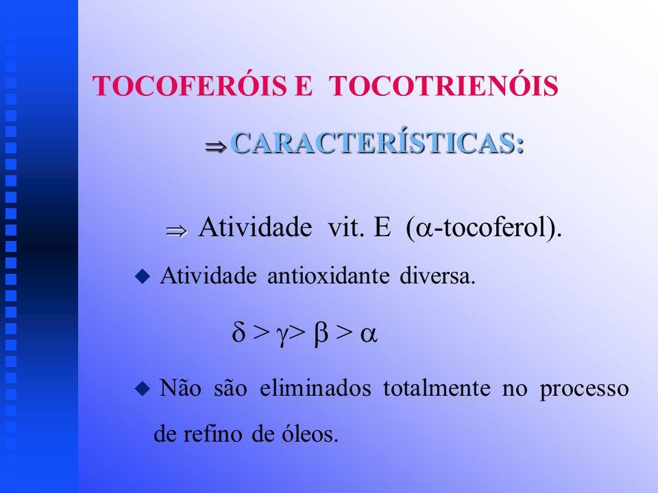 TOCOFERÓIS E TOCOTRIENÓIS