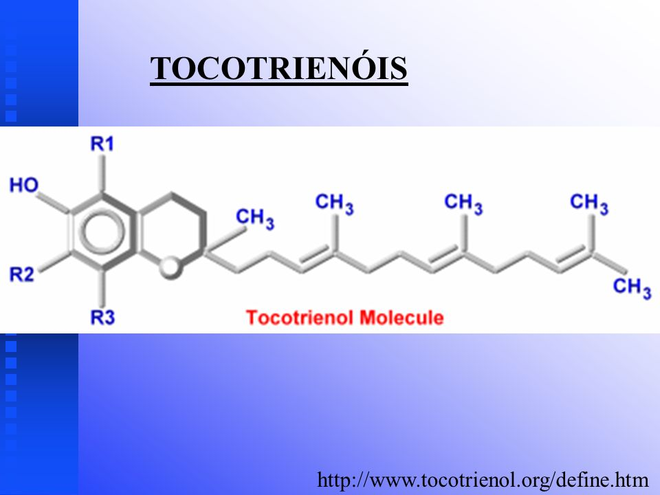 TOCOTRIENÓIS http://www.tocotrienol.org/define.htm