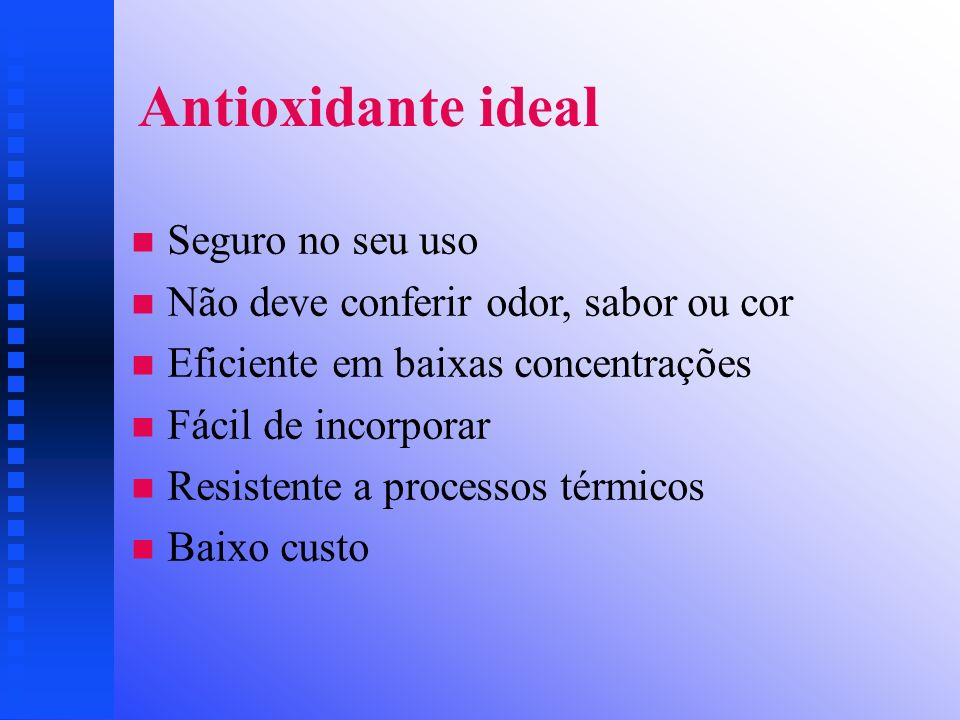 Antioxidante ideal Seguro no seu uso
