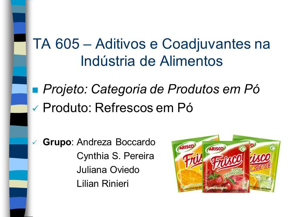 TA 605 – Aditivos e Coadjuvantes na Indústria de Alimentos
