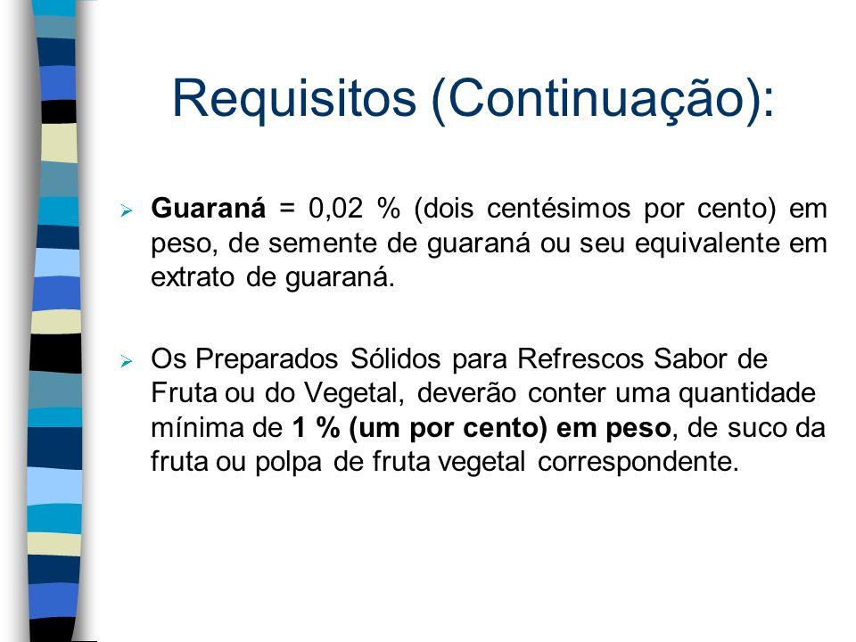 Requisitos (Continuação):