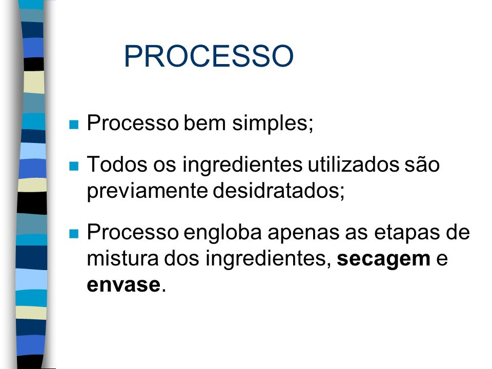 PROCESSO Processo bem simples;