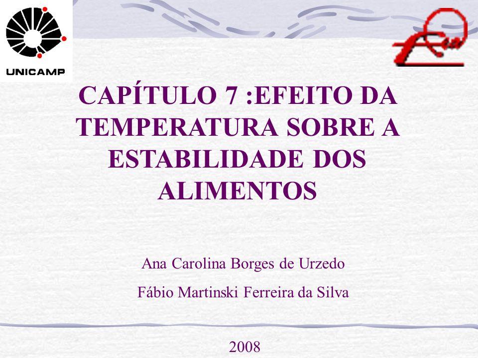 CAPÍTULO 7 :EFEITO DA TEMPERATURA SOBRE A ESTABILIDADE DOS ALIMENTOS