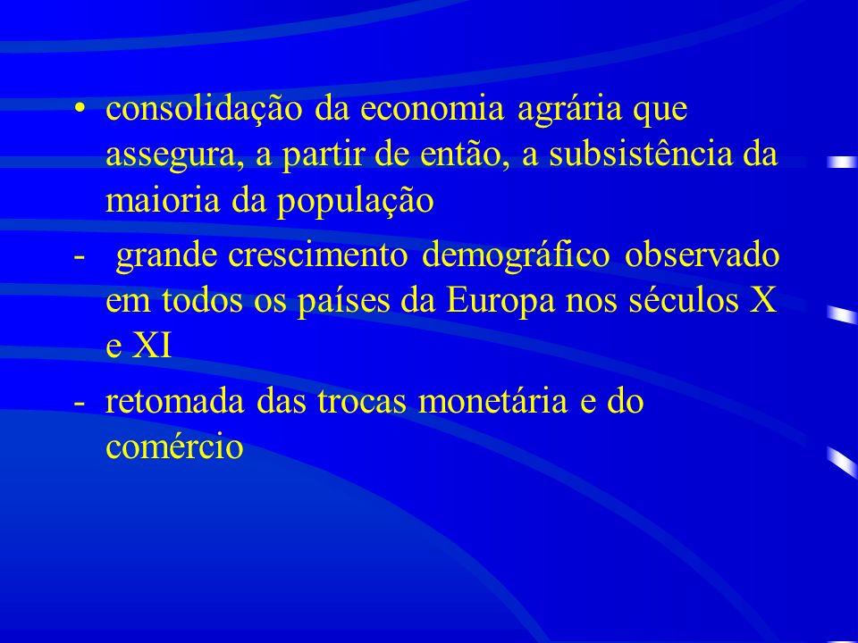 consolidação da economia agrária que assegura, a partir de então, a subsistência da maioria da população
