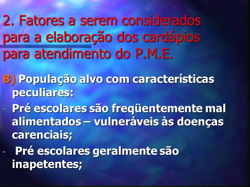 2. Fatores a serem considerados para a elaboração dos cardápios para atendimento do P.M.E.