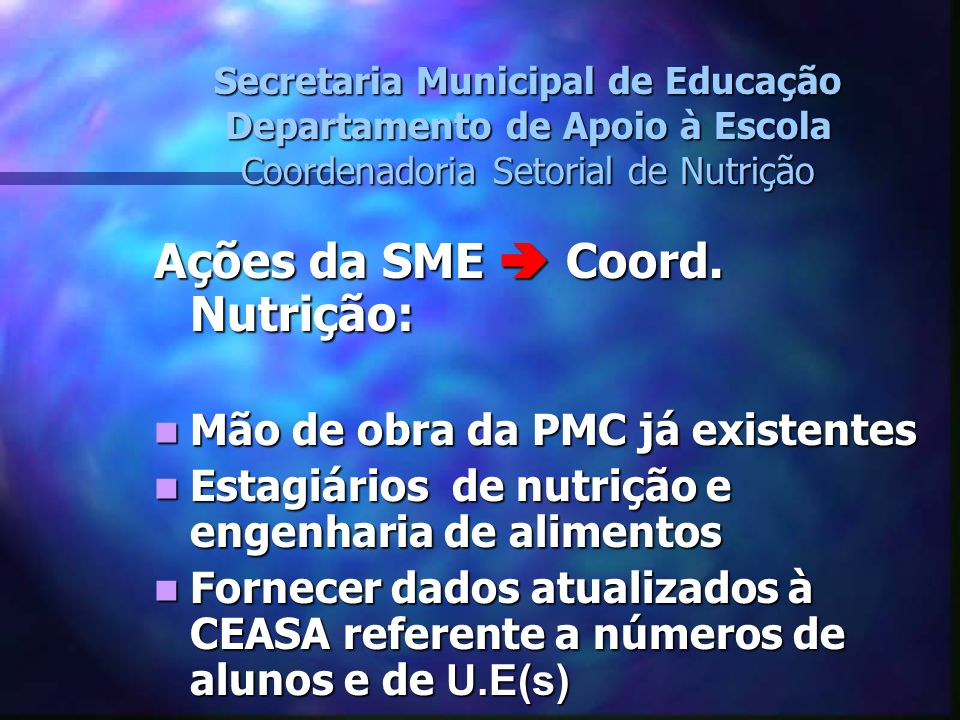 Ações da SME  Coord. Nutrição: