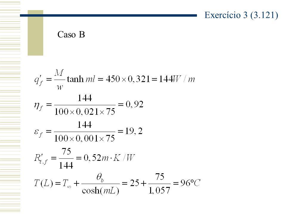 Exercício 3 (3.121) Caso B