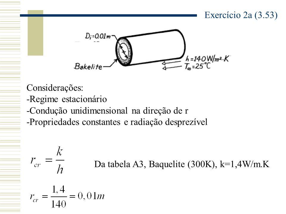 Exercício 2a (3.53) Considerações: -Regime estacionário. -Condução unidimensional na direção de r.