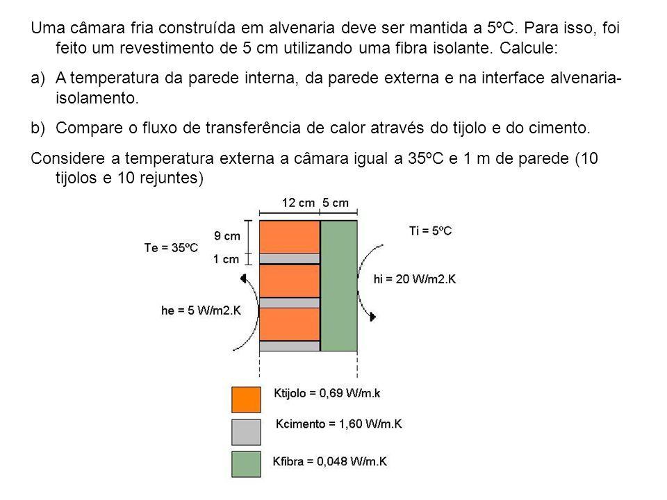 Uma câmara fria construída em alvenaria deve ser mantida a 5ºC