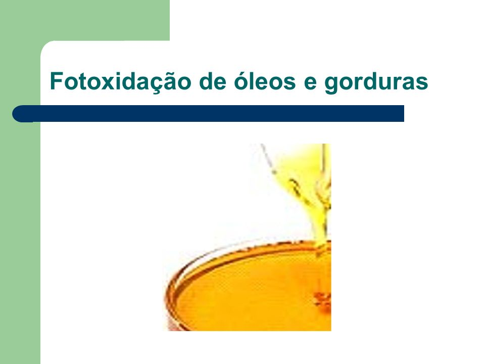 Fotoxidação de óleos e gorduras