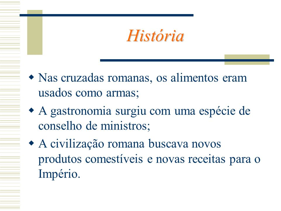 História Nas cruzadas romanas, os alimentos eram usados como armas;
