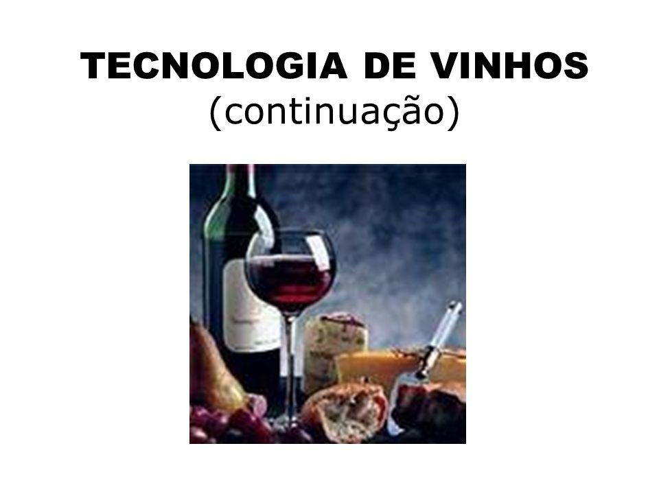 TECNOLOGIA DE VINHOS (continuação)