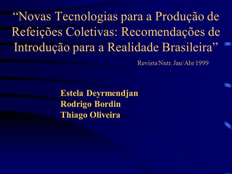 Novas Tecnologias para a Produção de Refeições Coletivas: Recomendações de Introdução para a Realidade Brasileira