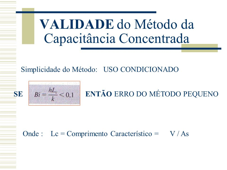 VALIDADE do Método da Capacitância Concentrada