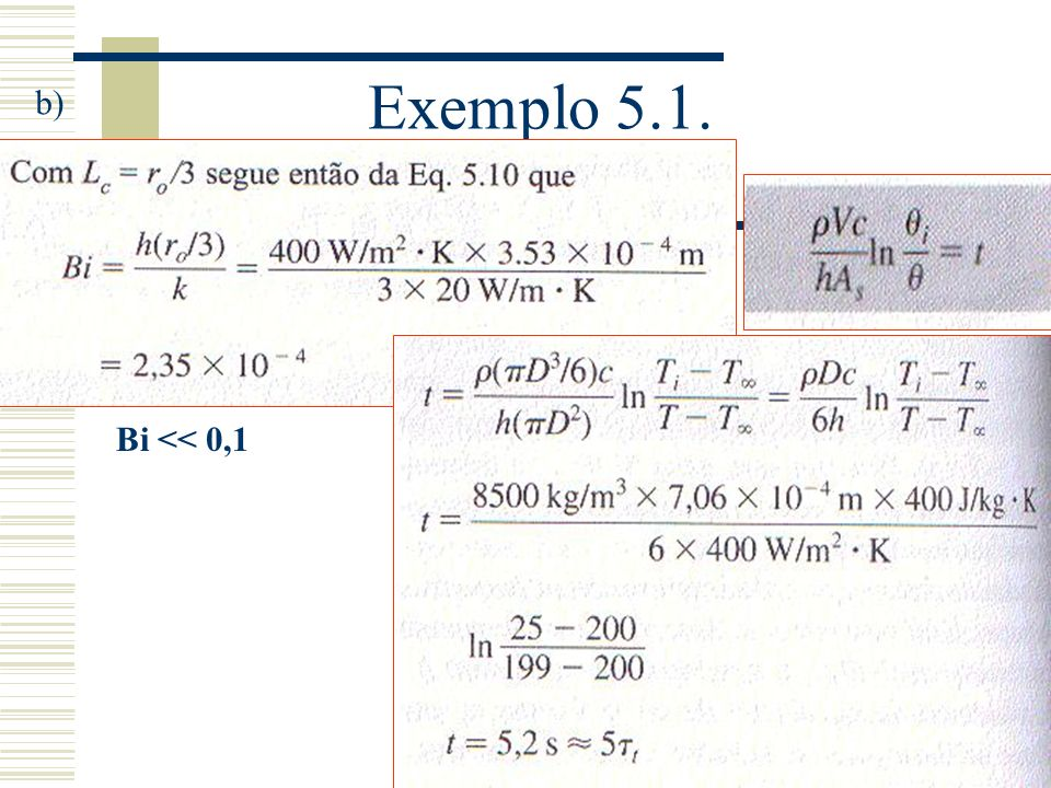 Exemplo 5.1. b) Bi << 0,1