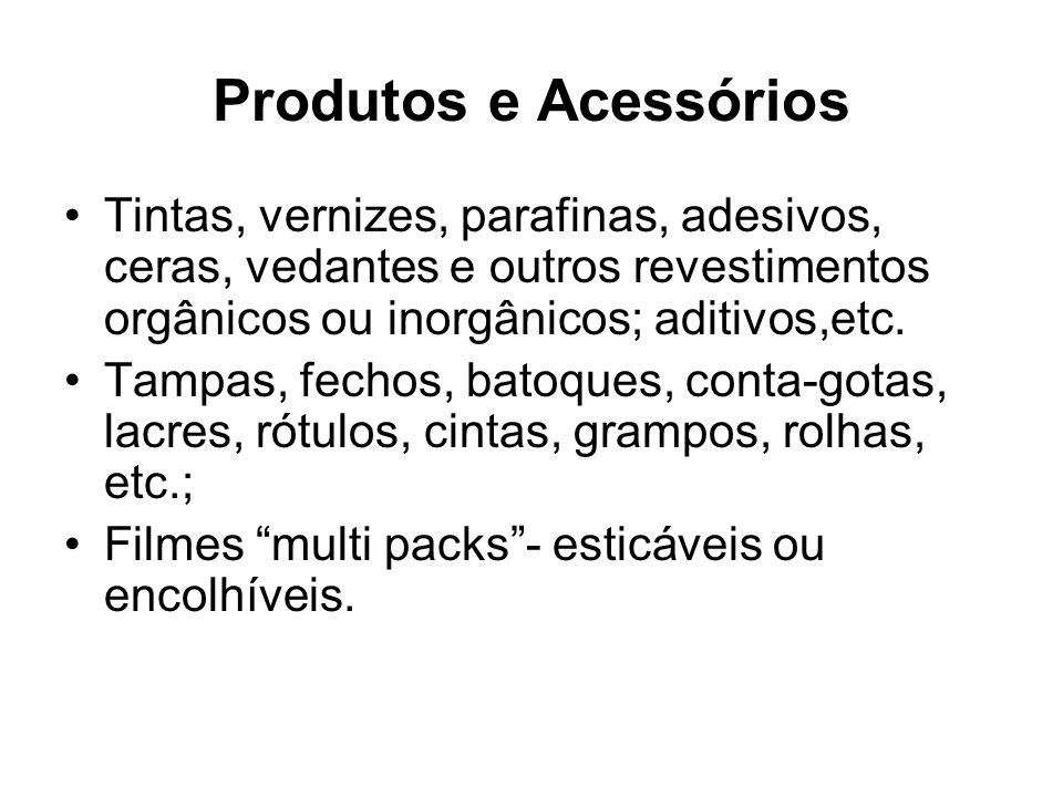 Produtos e AcessóriosTintas, vernizes, parafinas, adesivos, ceras, vedantes e outros revestimentos orgânicos ou inorgânicos; aditivos,etc.