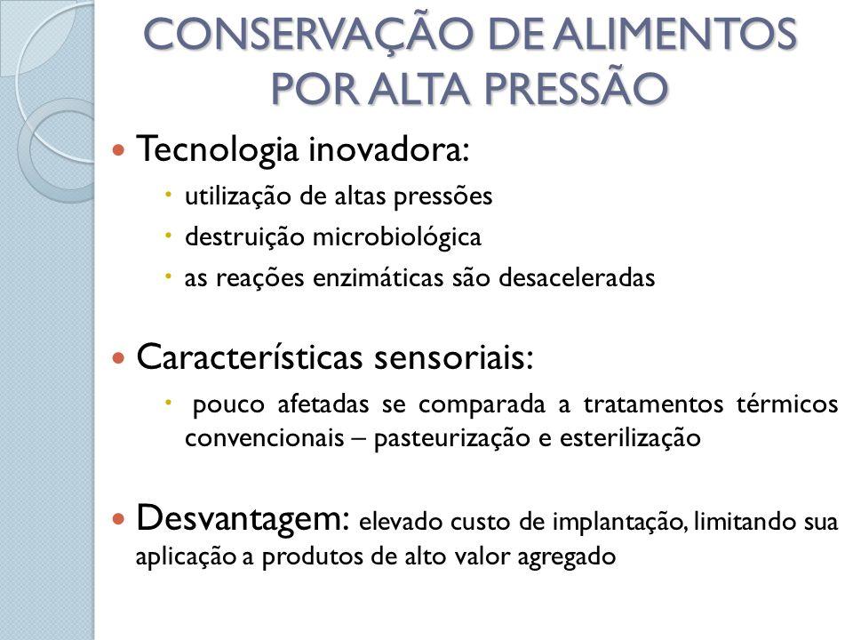 CONSERVAÇÃO DE ALIMENTOS POR ALTA PRESSÃO