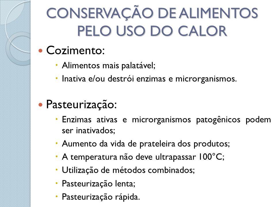 CONSERVAÇÃO DE ALIMENTOS PELO USO DO CALOR