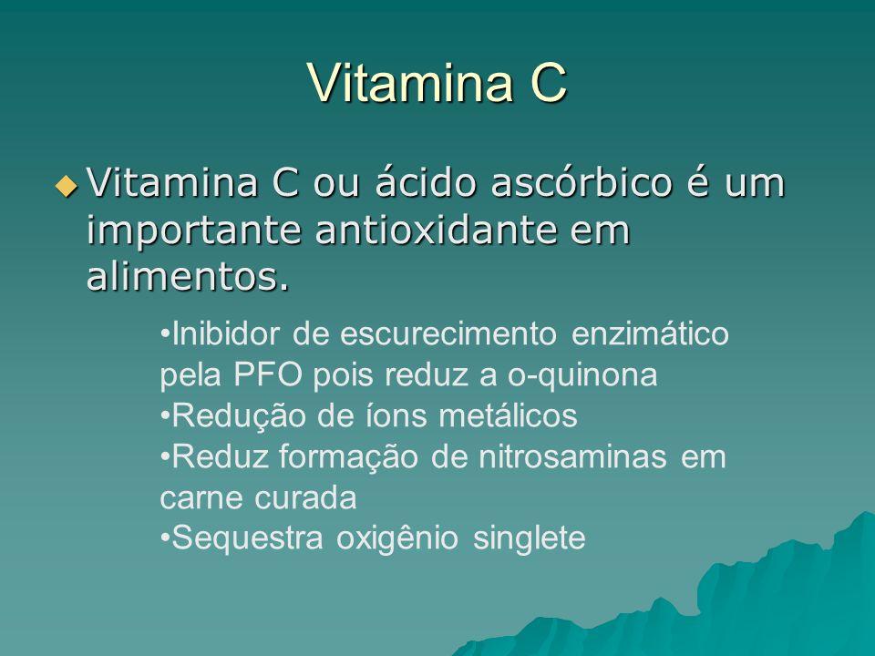Vitamina C Vitamina C ou ácido ascórbico é um importante antioxidante em alimentos.