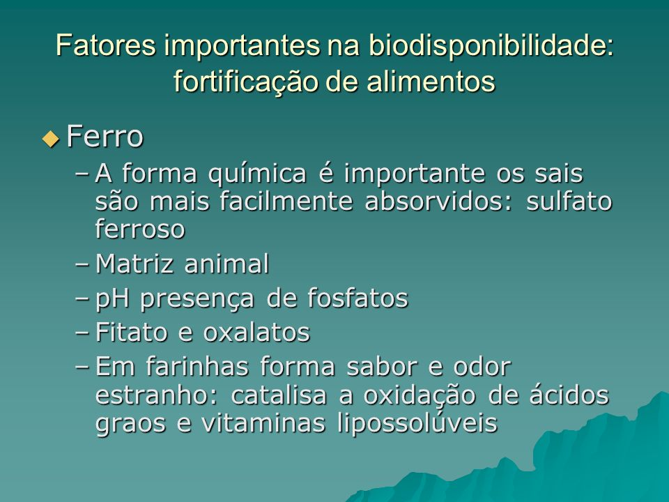 Fatores importantes na biodisponibilidade: fortificação de alimentos