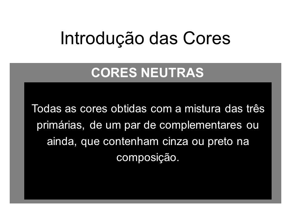 Introdução das Cores CORES NEUTRAS