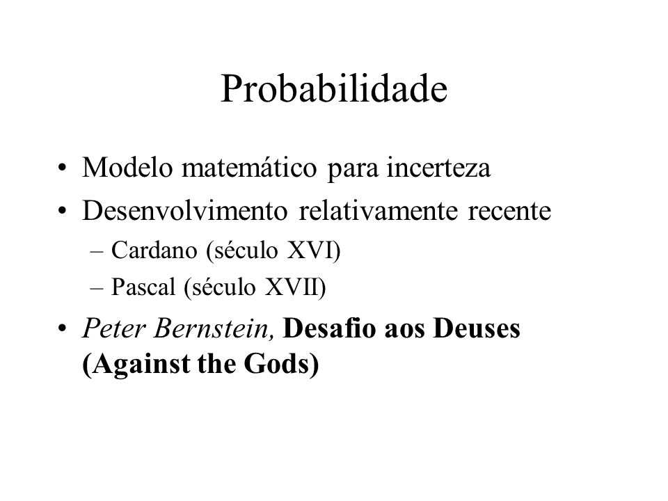 Probabilidade Modelo matemático para incerteza