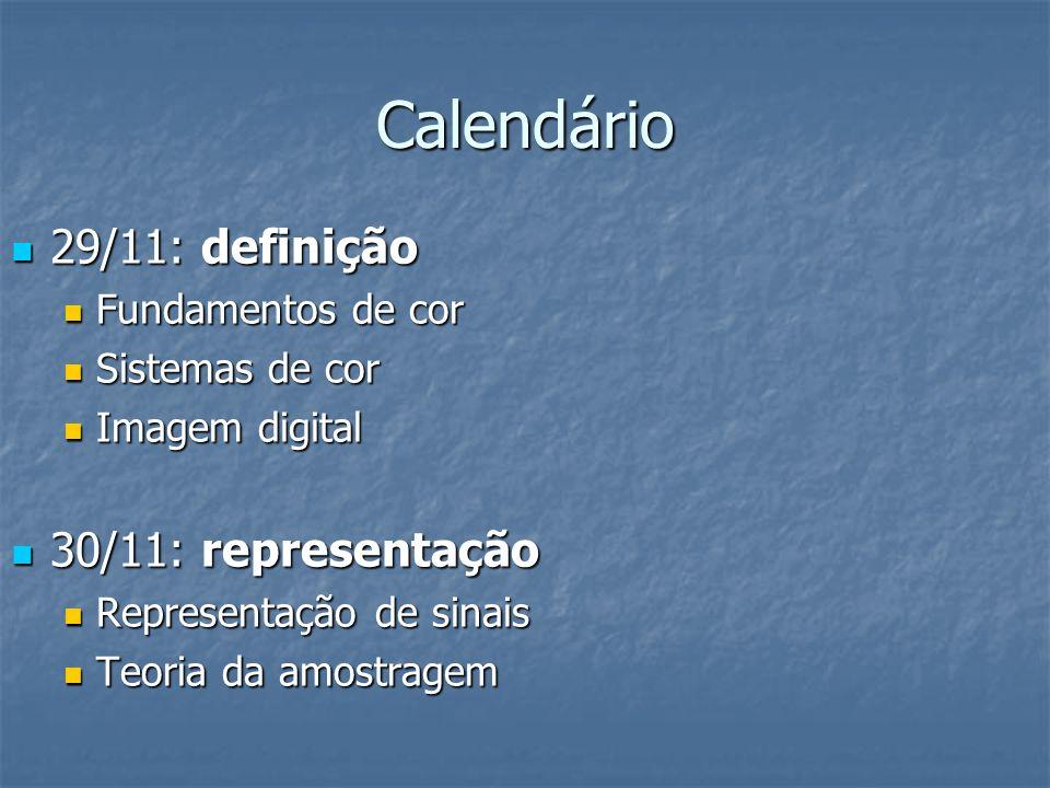 Calendário 29/11: definição 30/11: representação Fundamentos de cor
