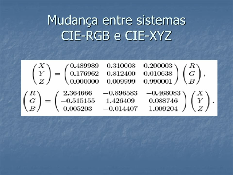 Mudança entre sistemas CIE-RGB e CIE-XYZ