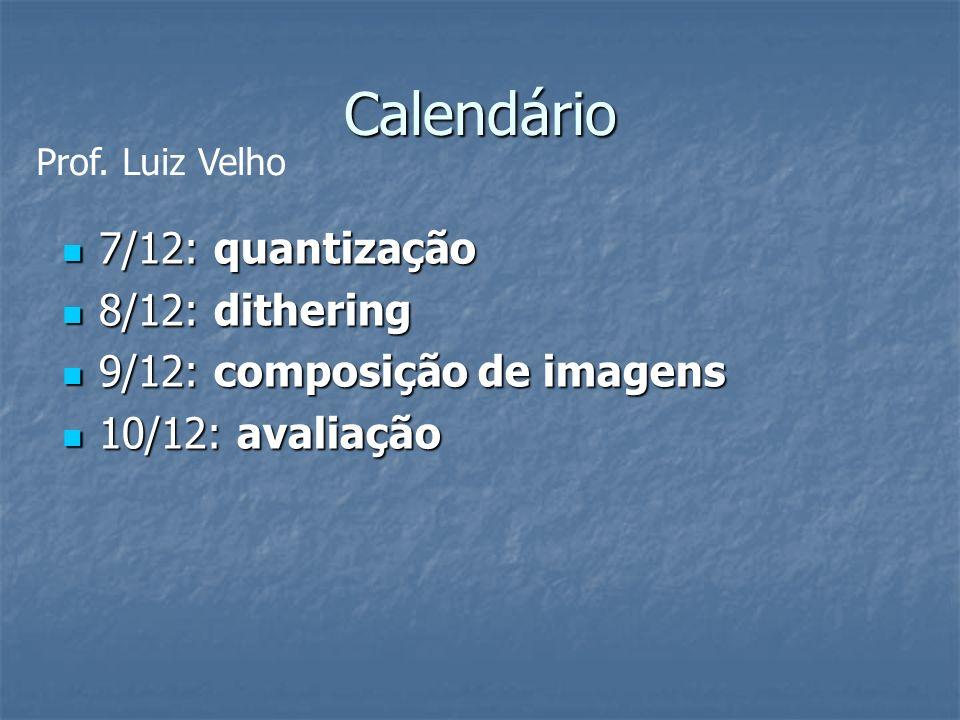 Calendário 7/12: quantização 8/12: dithering