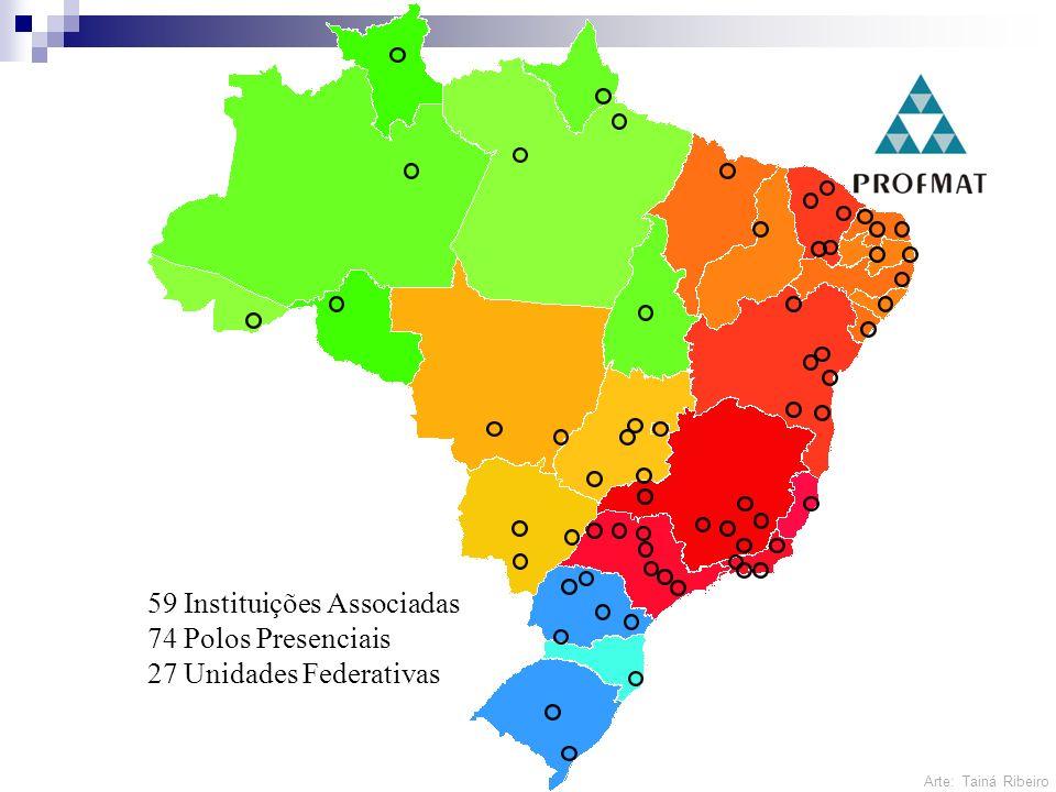 59 Instituições Associadas 74 Polos Presenciais