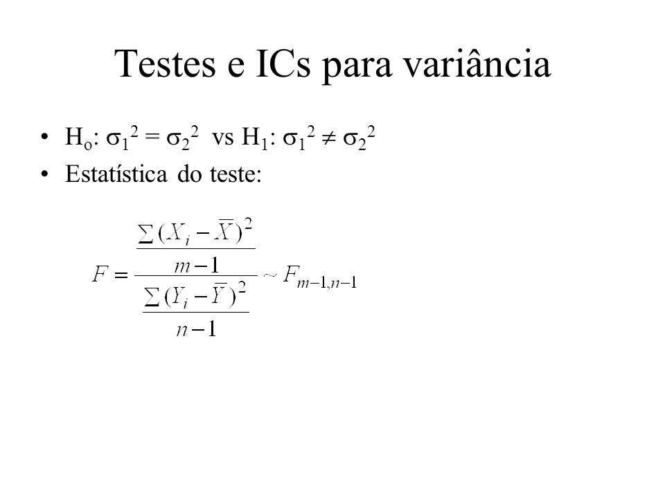 Testes e ICs para variância