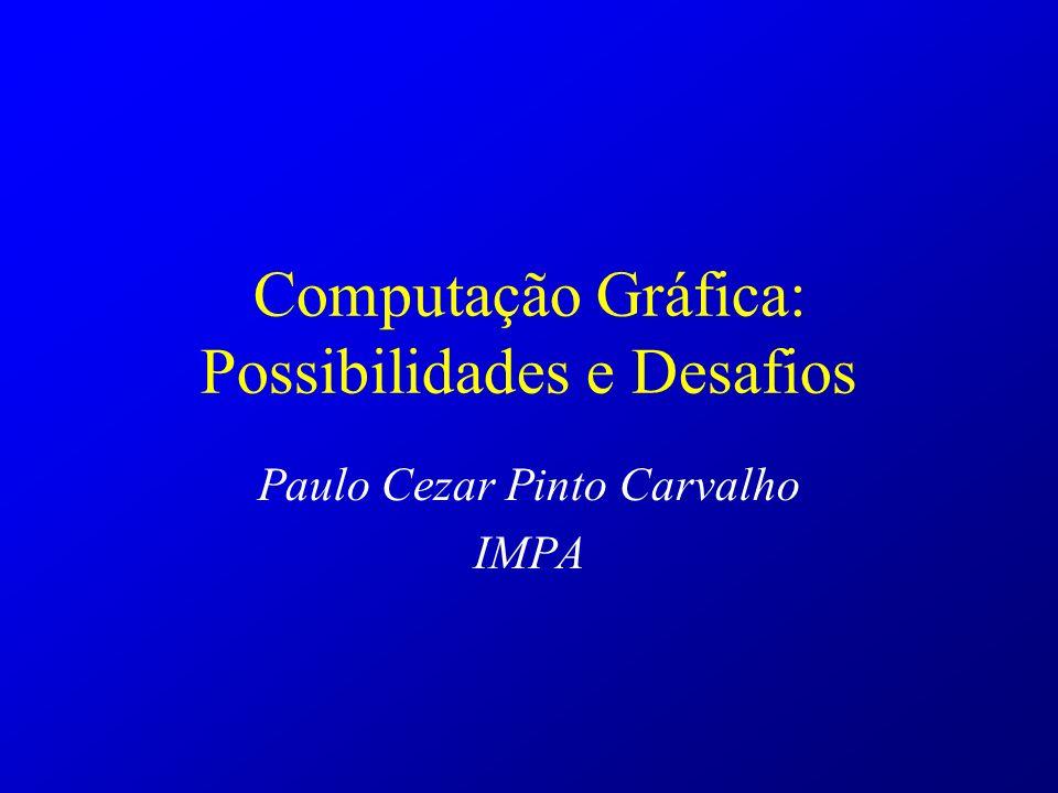 Computação Gráfica: Possibilidades e Desafios