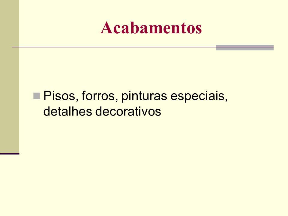 Acabamentos Pisos, forros, pinturas especiais, detalhes decorativos