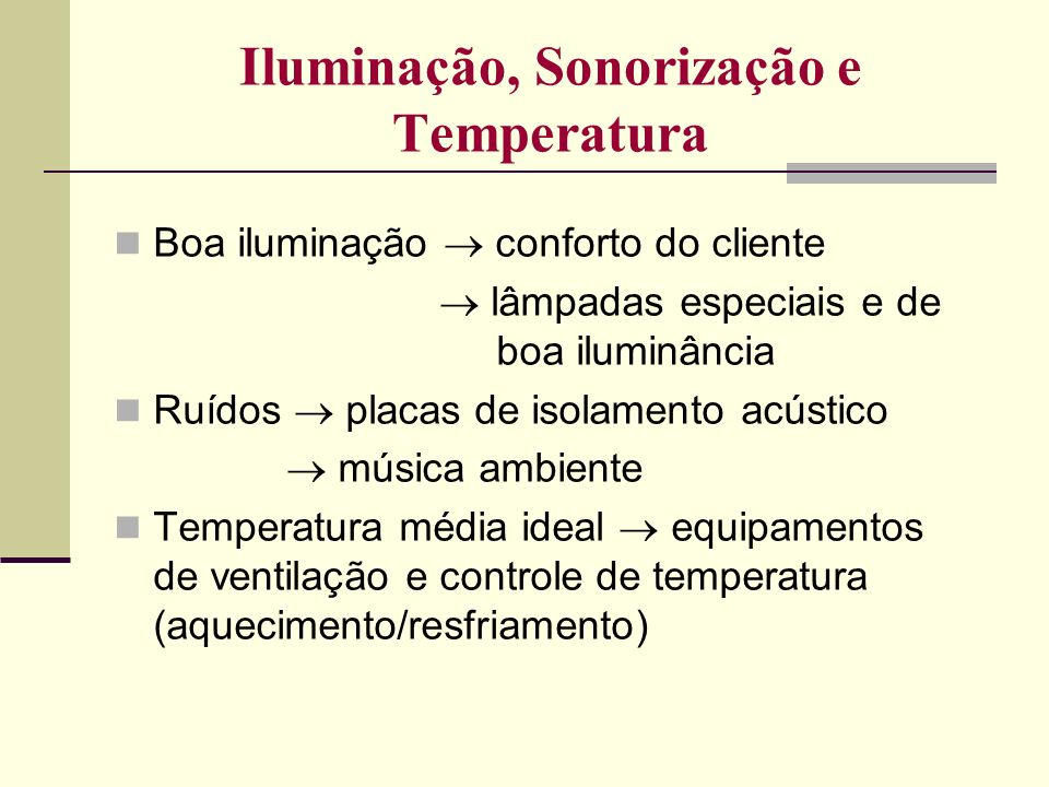 Iluminação, Sonorização e Temperatura