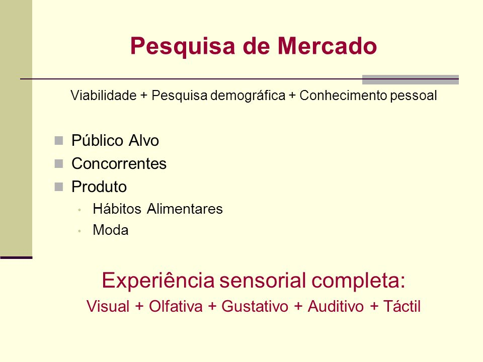 Pesquisa de Mercado Experiência sensorial completa: Público Alvo