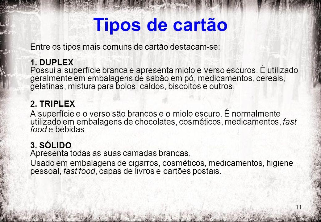 Tipos de cartão 2. TRIPLEX