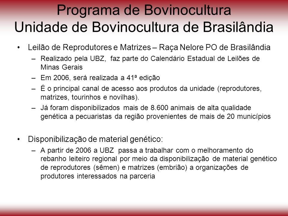 Programa de Bovinocultura Unidade de Bovinocultura de Brasilândia