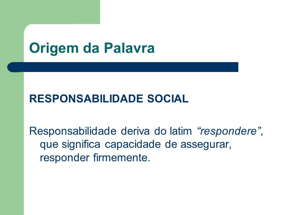 Origem da Palavra RESPONSABILIDADE SOCIAL