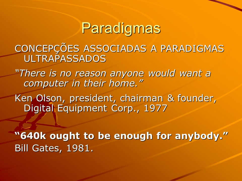 Paradigmas CONCEPÇÕES ASSOCIADAS A PARADIGMAS ULTRAPASSADOS