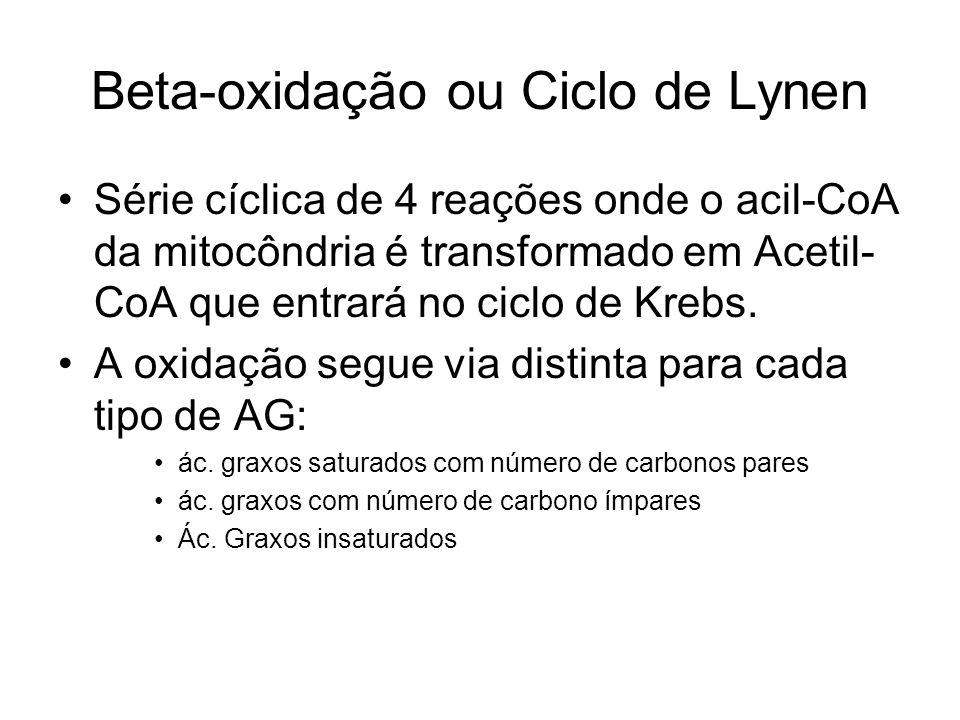 Beta-oxidação ou Ciclo de Lynen