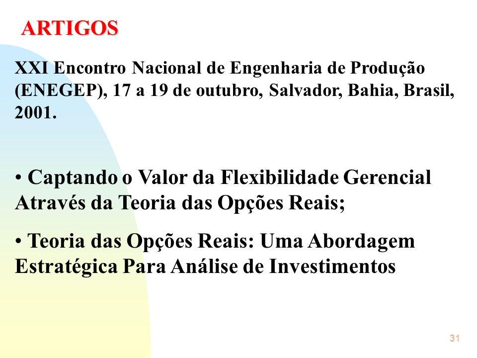 ARTIGOS XXI Encontro Nacional de Engenharia de Produção (ENEGEP), 17 a 19 de outubro, Salvador, Bahia, Brasil, 2001.