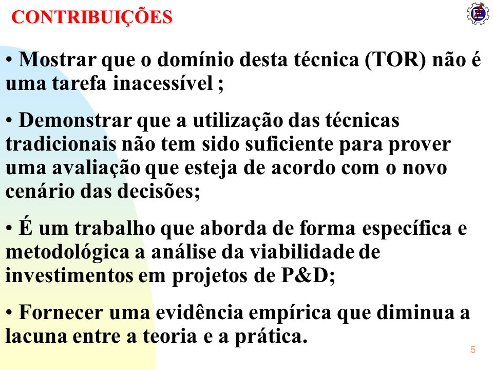 CONTRIBUIÇÕES Mostrar que o domínio desta técnica (TOR) não é uma tarefa inacessível ;
