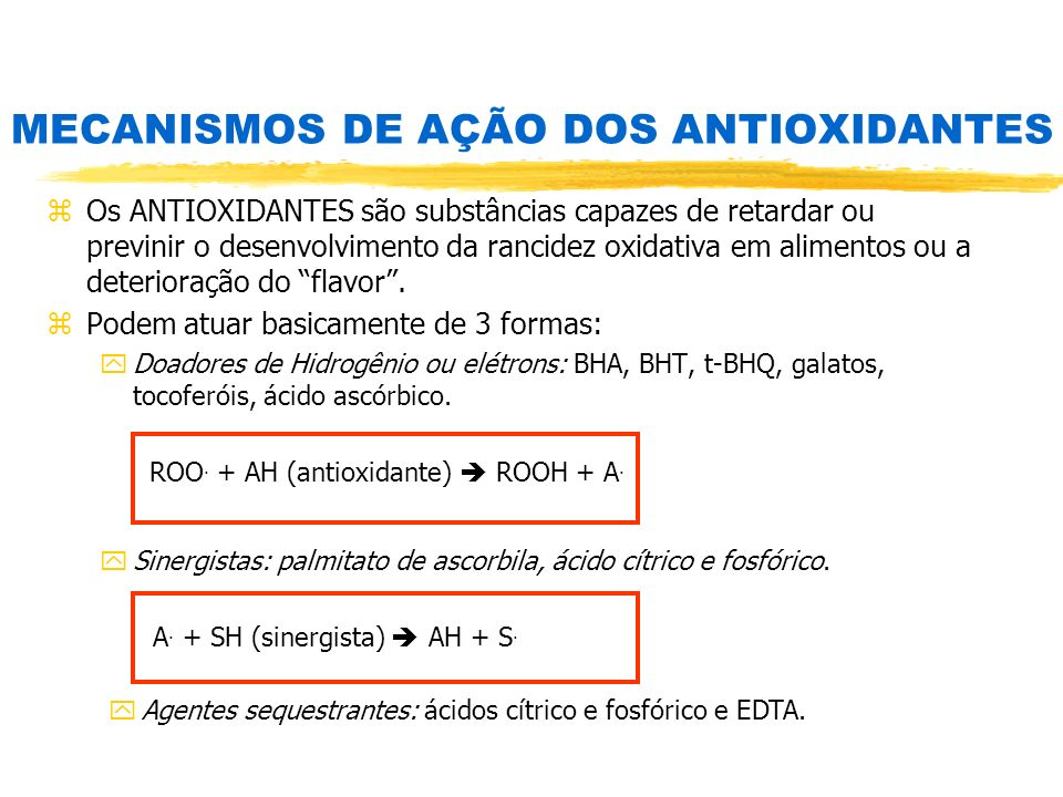 MECANISMOS DE AÇÃO DOS ANTIOXIDANTES