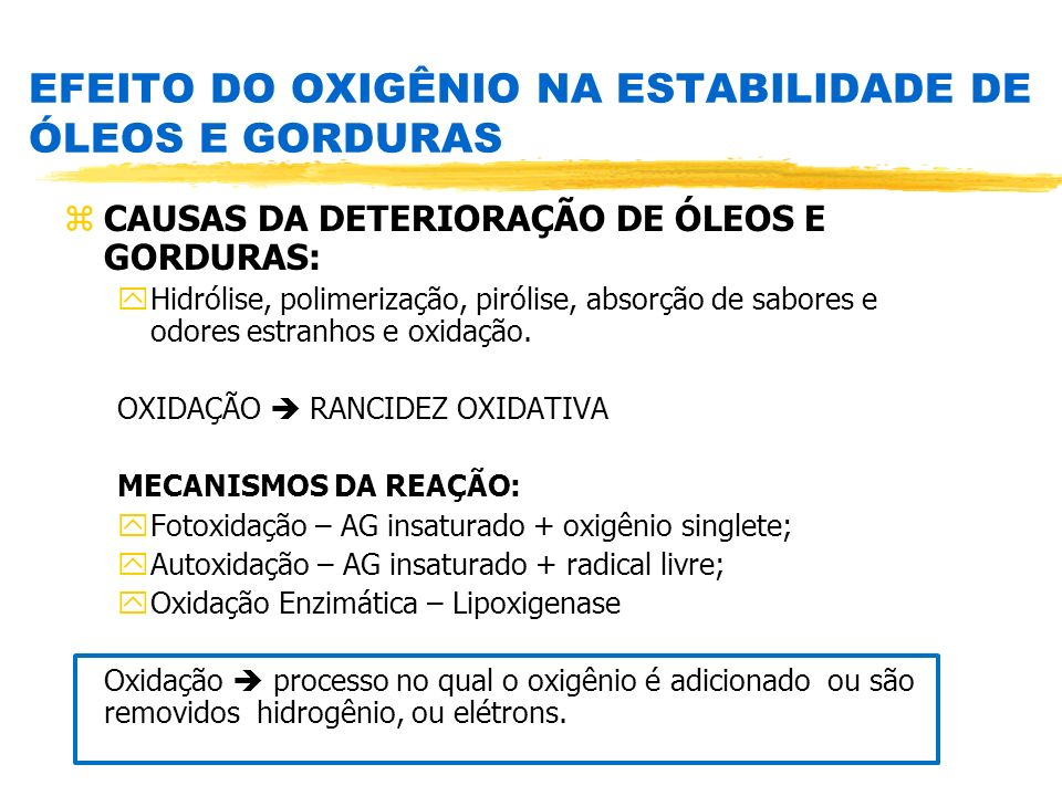 EFEITO DO OXIGÊNIO NA ESTABILIDADE DE ÓLEOS E GORDURAS