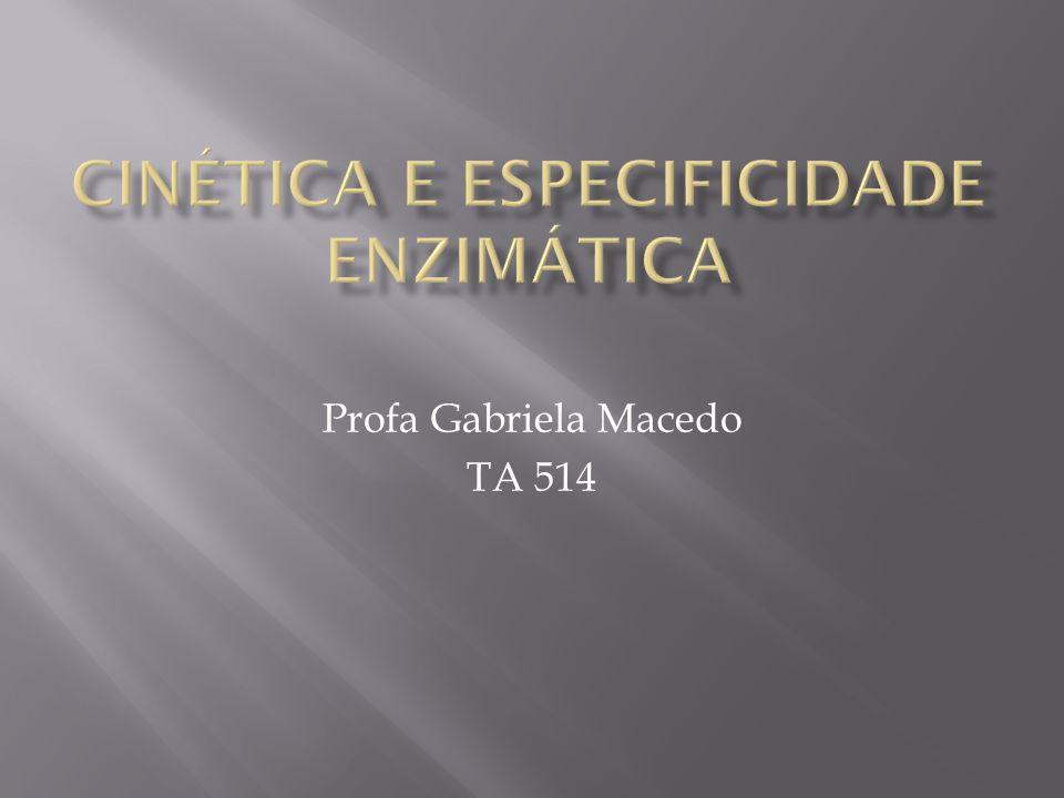 Cinética e especificidade enzimática
