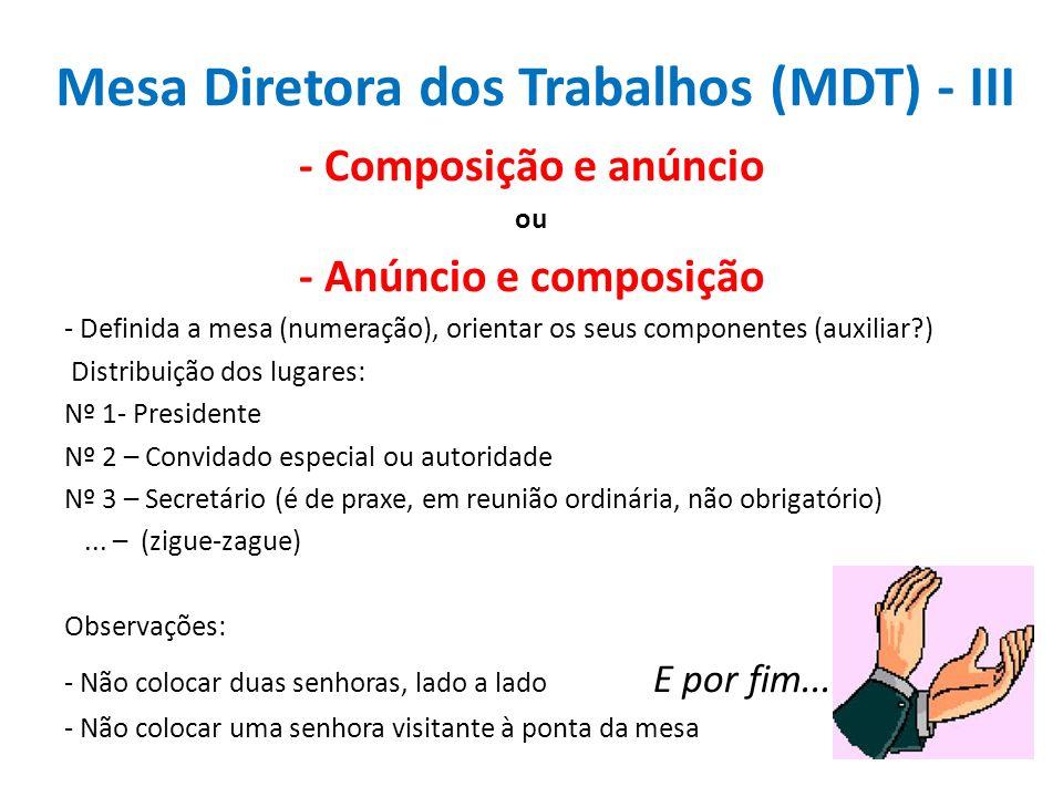 Mesa Diretora dos Trabalhos (MDT) - III