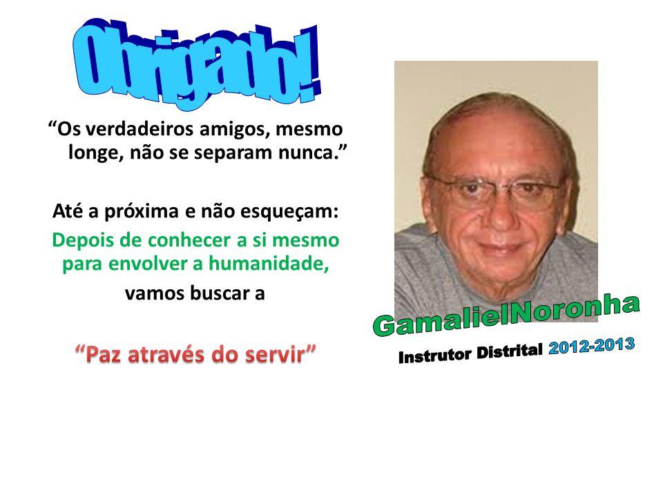 Obrigado! GamalielNoronha Instrutor Distrital 2012-2013