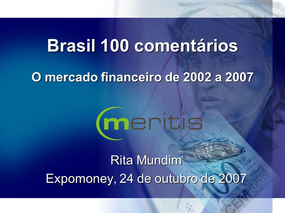 Brasil 100 comentários O mercado financeiro de 2002 a 2007